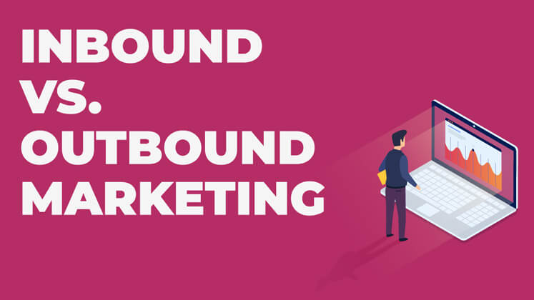 Inbound vs Outbound Marketing (With Examples)